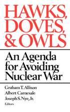 Hawks, Doves, and Owls – An Agenda for Avoiding Nuclear War