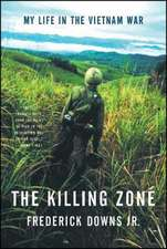 The Killing Zone – My Life in the Vietnam War