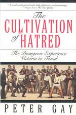 The Cultivation of Hatred – The Bourgeois Experience Victoria To Freud