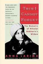 This I Cannot Forget – The Memoirs of Nikolai Bukharins Widow (Paper)