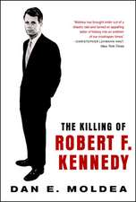 The Killing of Robert F. Kennedy – An Investigation of Motive, Means, & Opportunity