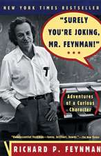 """Surely You`re Joking, Mr. Feynman!"" – Adventures a Curious Character"