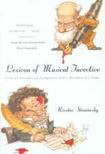 Lexicon of Musical Invective – Critical Assaults on Composers Since Beethoven′s Time