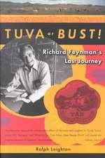 Tuva or Bust! – Richard Feynman′s Last Journey