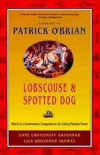 Lobscouse & Spotted Dog – Which it′s a Gastronomic  Companion to the Aubrey/Maturin Novels