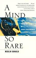 A Mind So Rare – The Evolution of Human Consciousness