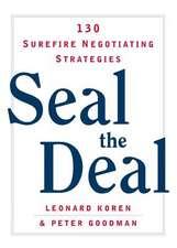 Seal the Deal – 30 Surefire Negotiating Strategies