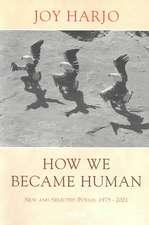 How We Became Human – New & Selected Poems 1975– 2001