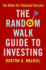 The Random Walk Guide to Investing – Ten Rules for  Financial Success