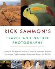 Rick Sammon′s Travel and Nature Photography