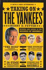 Taking on the Yankees – Winning and Losing in the Business of Baseball