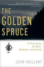 The Golden Spruce – A True Story of Myth, Madness, and Greed