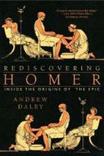 Rediscovering Homer – Inside the Origins of the Epic