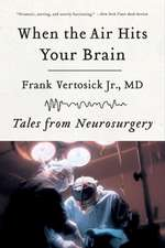 When the Air Hits Your Brain – Tales from Neurosurgery