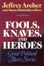 Fools, Knaves and Heroes – Great Political Short Stories