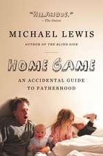 Home Game – An Accidental Guide to Fatherhood