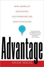 Advantage – How American Innovation Can Overcome the Asian Challenge