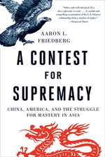 A Contest for Supremacy – China, America, and the Struggle for Mastery in Asia