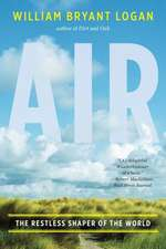 Air – The Restless Shaper of the World