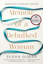 Memoir of a Debulked Woman – Enduring Ovarian Cancer