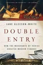 Double Entry – How the Merchants of Venice Created Modern Finance
