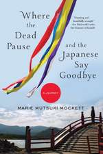 Where the Dead Pause, and the Japanese Say Goodbye – A Journey