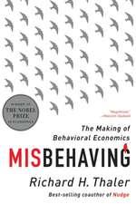 Misbehaving : The Making of Behavioral Economics