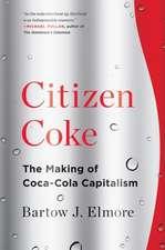 Citizen Coke – The Making of Coca–Cola Capitalism