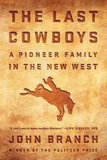 The Last Cowboys – An Pioneer Family in the New West