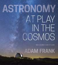 Astronomy – At Play in the Cosmos with Ebook, Smartwork5, Video Game, and Interactive Simulations