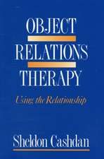 Object Relations Therapy – Using the Relationship