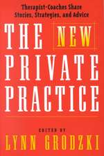 The New Private Practice – Successful Therapist– Coaches Share Stories & Practical Advice