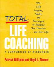 Total Life Coaching – 60 Life Lessons, Skills and Techniques to Enhance Your Partner and Your Life