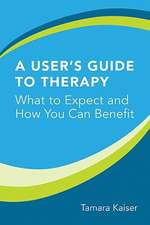 A User′s Guide to Therapy – What to Expect and How You Can Benefit