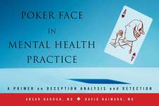 Poker Face in Mental Health Practice – A Primer on  Deception Analysis and Detection