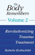 The Body Remembers Volume 2 – Revolutionizing Trauma Treatment