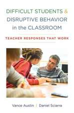 Difficult Students and Disruptive Behavior in th – Teacher Responses That Work