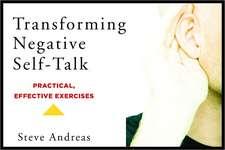 Transforming Negative Self–Talk – Practical, Effective Exercises