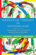 Narrative Therapy in Wonderland – Connecting with Children`s Imaginative Know–How