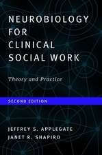Neurobiology For Clinical Social Work, Second Ed – Theory and Practice