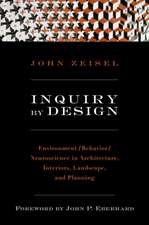 Inquiry by Design – Environment/Behavior/ Neuroscience in Architecture, Interiors, Landscape  and Planning