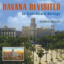 Havana Revisited – An Architectural Heritage