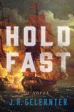 Hold Fast – A Novel