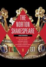 The Norton Shakespeare – Histories with The Norton  Shakespeare Shakespeare Digital Edition