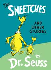 The Sneetches:  And Other Stories