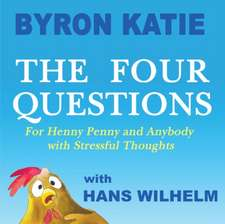 The Four Questions:  For Henny Penny and Anybody with Stressful Thoughts