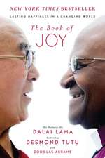 The Book of Joy:  Certain Happiness in an Uncertain World