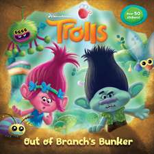Out of Branch's Bunker (DreamWorks Trolls) [With Stickers]