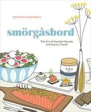 Smorgasbord: The Art of Swedish Breads and Savory Treats [a Cookbook]