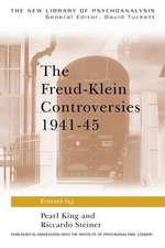 The Freud-Klein Controversies 1941-45:  Practice and Principles